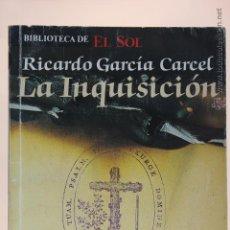 Libros de segunda mano: LA INQUISICIÓN - RICARDO GARCÍA CARCEL - (1991). Lote 151940089
