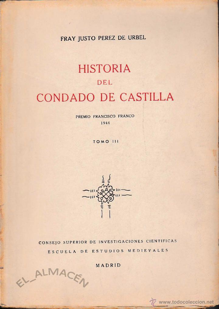 HISTORIA DEL CONDADO DE CASTILLA TOMO III (PÉREZ DE URBIEL, 1945) SIN USAR JAMÁS (Libros de Segunda Mano - Historia Antigua)