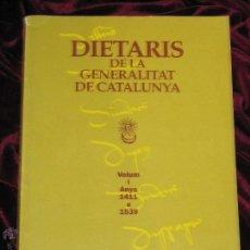 Libros de segunda mano: DIETARIS DE LA GENERALITAT DE CATALUNYA. VOLUM I 1411 A 1539 - ED. GENERALITAT DE CATALUNYA 2004. Lote 53785326