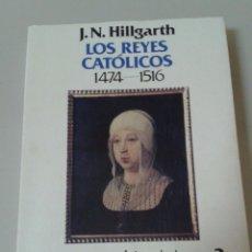 Libros de segunda mano: LOS REYES CATÓLICOS 1.474-1.516. J.N.HILLGARTH. Lote 53852303