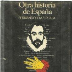 Libros de segunda mano: OTRA HISTORIA DE ESPAÑA. FERNANDO DÍAZ PLAJA. CIRCULO DE LECTORES. BARCELONA. 1974. Lote 53952191