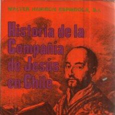 Libros de segunda mano: HISTORIA DE LA COMPAÑÍA DE JESÚS EN CHILE. WALTER HANISCH ESPINDOLA. BUENOS AIRES. 1974. Lote 53952237