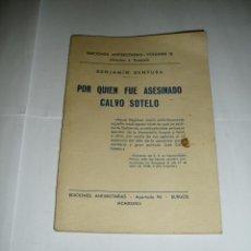 Libros de segunda mano: POR QUIEN FUE ASESINADO CALVO SOTELO, BENJAMÍN BENTURA AÑO 1938. Lote 54312950