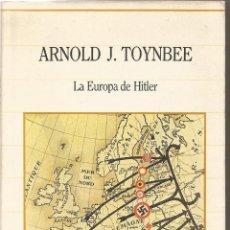 Libros de segunda mano: ARNOLD J. TOYNBEE. LA EUROPA DE HITLER. SARPE. Lote 192169210