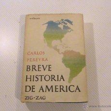 Libros de segunda mano - BREVE HISTORIA DE AMÉRICA. CARLOS PEREYRA. - 54304628
