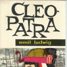 Libros de segunda mano: CLEOPATRA. EMIL LUDWIG. EDITORIAL MATEU. BARCELONA. 1961. Lote 54365164