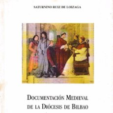 Libros de segunda mano: DOCUMENTACIÓN MEDIEVAL DE LA DIÓCESIS DE BILBAO EN EL ARCHIVO VATICANO (R. LOIZAGA) SIN USAR. Lote 174086107