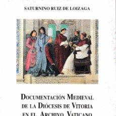 Libros de segunda mano: DOCUMENTACIÓN MEDIEVAL DE LA DIÓCESIS DE VITORIA EN EL ARCHIVO VATICANO (R. LOIZAGA) SIN USAR. Lote 159554885