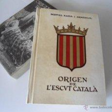 Libros de segunda mano: ORIGEN DE L´ESCUT CATALA - MANUEL BASSA I ARMENGOL - ED. MILLA - 1961 - EDICION LIMITADA (100 EJEM.). Lote 54387373