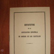 Libros de segunda mano: PRIMEROS ESTATUTOS DE LA ASOCIACION ESPAÑOLA DE AMIGOS DE LOS CASTILLOS.MADRID 1952. Lote 54392369