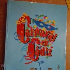 Libros de segunda mano: CADIZ HISTORIA - CARNAVAL EN CADIZ - GRAN LIBRO CON LA HISTORIA DEL CARNAVAL EN CADIZ MUCHAS FOTOS . Lote 86357070