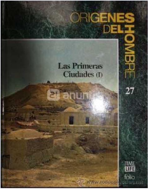 LAS PRIMERAS CIUDADES. ORÍGENES DEL HOMBRE LOS PRIMERAS CIUDADES – ORIGENES DEL HOMBRE DE VV.AA. (Libros de Segunda Mano - Historia Antigua)