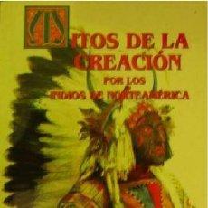 Libros de segunda mano: MITOS DE LA CREACION INDIOS NORTEAMERICA MITOS DE LA CREACION POR LOS INDIOS DE NORTEAMERICA. Lote 54451763