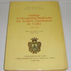 Libros de segunda mano: CATÁLOGO DE DOCUMENTOS MEDIEVALES DEL ARCHIVO CATEDRALICIO DE CÁDIZ 1263-1500. (CADIZ - 1975). Lote 54498814