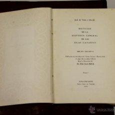 Libros de segunda mano: 7215 - HISTORIA GENERAL DE CANARIAS. TOMOS 1, 2, 3(VER DESCRIP). EDI. GOYA. 1950-52.. Lote 54346797