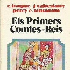 Libros de segunda mano: ELS PRIMERS COMTES-REIS. Lote 54883558