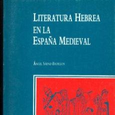 Libros de segunda mano: LITERATURA HEBREA EN LA ESPAÑA MEDIEVAL. ANGEL SAENZ BADILLOS. JUDAISMO. Lote 55011976