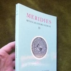 Libros de segunda mano: MERIDIES. REVISTA DE HISTORIA MEDIEVAL IV. Lote 55131480