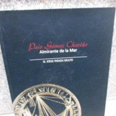 Libros de segunda mano: VIGO - PAIO GOMEZ CHARIÑO ALMIRANTE DE LA MAR - PARADA MEJUTO - ZONA FRANCA VIGO 2007 + INFO. Lote 228545495