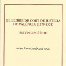Libros de segunda mano: EL LLIBRE DE CORTS DE JUSTICIA DE VALÈNCIA ( 1279 - 1321). Lote 55692358