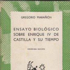 Libros de segunda mano: GREGORIO MARAÑON, ENSAYO BIOLOGICO SOBRE ENRIQUE IV DE CASTILLA Y SU TIEMPO, COLECCION AUSTRAL 196. Lote 55910000