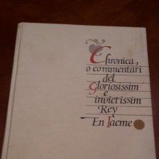 Libros de segunda mano: CHRONICA, O COMMENTARI DEL GLORIOFIFFIM, REY EN JACME.FACSIMIL1994 ALGEMESI.. Lote 56119687