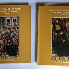 Libros de segunda mano: LA EXPULSION DE LOS JUDIOS DEL REINO DE ARAGON VOLUMEN I Y II. Lote 128151008