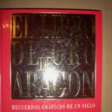 Libros de segunda mano: LIBRO DE ORO DE ARAGON RECUERDOS GRAFICO. Lote 56187465