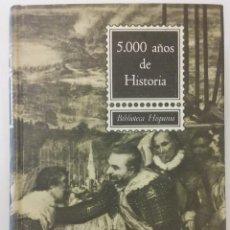 Libros de segunda mano: 5000 AÑOS DE HISTORIA. MARIA ROSILLÓ MORA. ED. SOPENA, 1966. BIBLIOTECA HISPANIA.. Lote 56207845