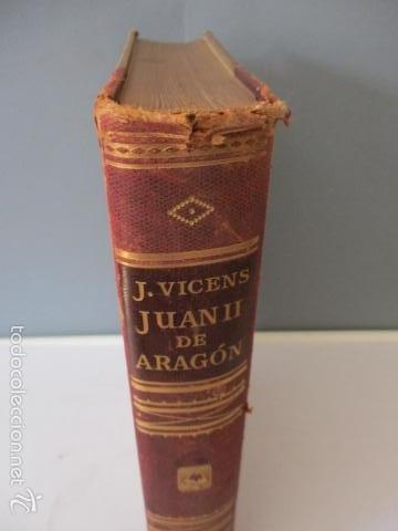 Libros de segunda mano: Juan II de Aragon (1398 - 1479) - J. Vicens Vives - Monarquia y Revolución en la España del siglo XV - Foto 3 - 56216772