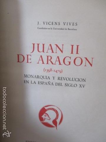 Libros de segunda mano: Juan II de Aragon (1398 - 1479) - J. Vicens Vives - Monarquia y Revolución en la España del siglo XV - Foto 8 - 56216772