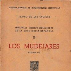 Libros de segunda mano: LOS MUDÉJARES (II) (ISIDRO DE LAS CAGIGAS 1949) SIN USAR.. Lote 62043879