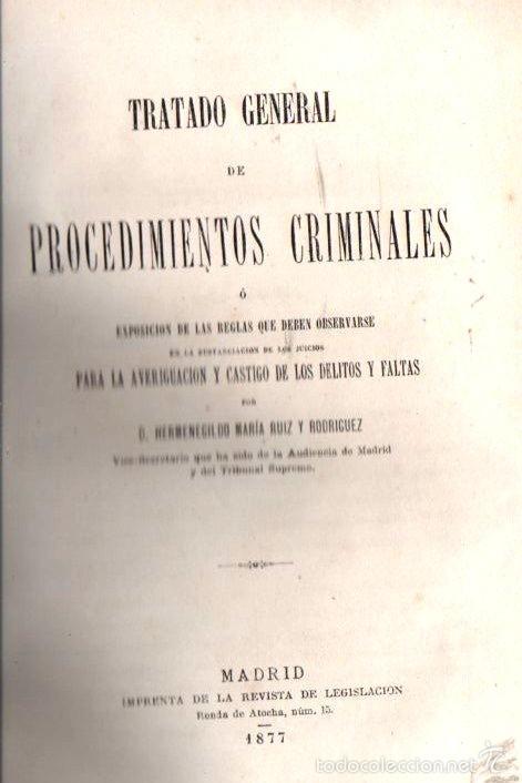 Libros de segunda mano: RUIZ Y RODRÍGUEZ : TRATADO GENERAL DE PROCEDIMIENTOS CRIMINALES TOMO I (1877) - Foto 2 - 56248412