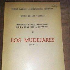 Libros de segunda mano: LOS MUDÉJARES: MINORÍAS ÉTNICO-RELIGIOSAS DE LA EDAD MEDIA ESPAÑOLA (TOMO I). Lote 56264630