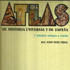 Libros de segunda mano: ATLAS DE HISTORIA UNIVERSAL Y ESPÑA. TOMO I. JUAN ROIG OBIOL. VICENS VIVES. BARCELONA. 1992. Lote 56430629