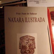Libros de segunda mano: NAXARA ILUSTRADA - FRAY JUAN DE SALAZAR - 1987 - NAJERA (LOGROÑO). Lote 60321947