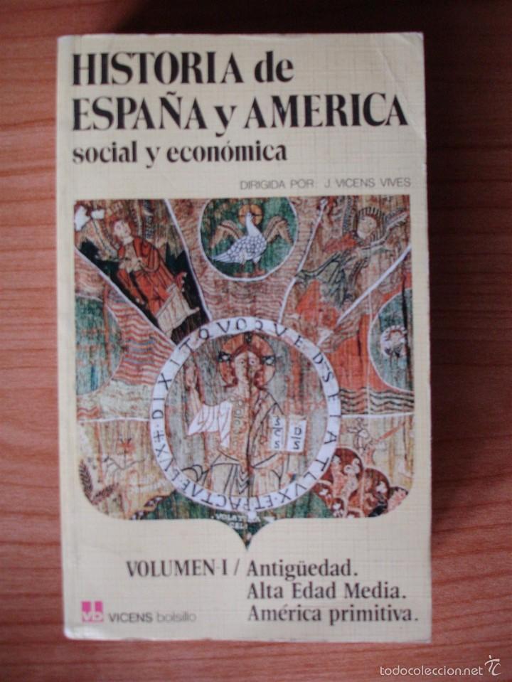 HISTORIA DE ESPAÑA Y AMÉRICA SOCIAL Y ECONÓMICA. VOLUMEN I (VICENS BOLSILLO, 1977). (Libros de Segunda Mano - Historia Antigua)
