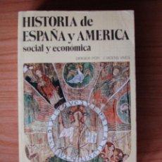 Libros de segunda mano: HISTORIA DE ESPAÑA Y AMÉRICA SOCIAL Y ECONÓMICA. VOLUMEN I (VICENS BOLSILLO, 1977).. Lote 56609434