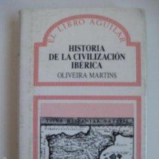 Libros de segunda mano - OLIVEIRA MARTINS. HISTORIA DE LA CIVILIZACIÓN IBÉRICA. AGUILAR, 1988 - 56614694