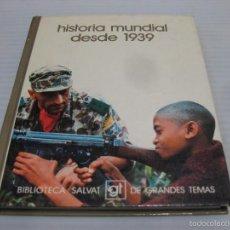 Libros de segunda mano: HISTORIA MUNDIAL 1939-1973. Lote 56692413