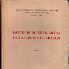Libros de segunda mano: ESTUDIO DE EDAD MEDIA DE LA CORONA DE ARAGÓN. VOL.V. C. S. I. C., ZARAGOZA 1952.. Lote 56704618