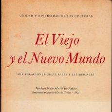 Libros de segunda mano: EL VIEJO Y EL NUEVO MUNDO. SUS RELACIONES CULTURALES Y ESPIRITUALES. UNESCO, 1956.. Lote 56704642