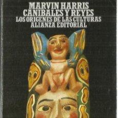 Libros de segunda mano: CANÍBALES Y REYES. LOS ORÍGENES DE LAS CULTURAS. MARVIN HARRIS. ALIANZA EDITORIAL. MADRID.1987. Lote 56734033