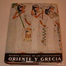 Libros de segunda mano: HISTORIA GENERAL DE LAS CIVILIZACIONES. VOLUMEN I. ORIENTE Y GRACIA ANTIGUA. RM74587. . Lote 56735833