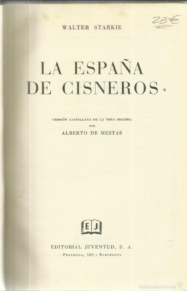 LA ESPAÑA DE CISNEROS. WALTER STARKIE. EDITORIAL JUVENTUD. BARCLEONA. 1953 (Libros de Segunda Mano - Historia Antigua)