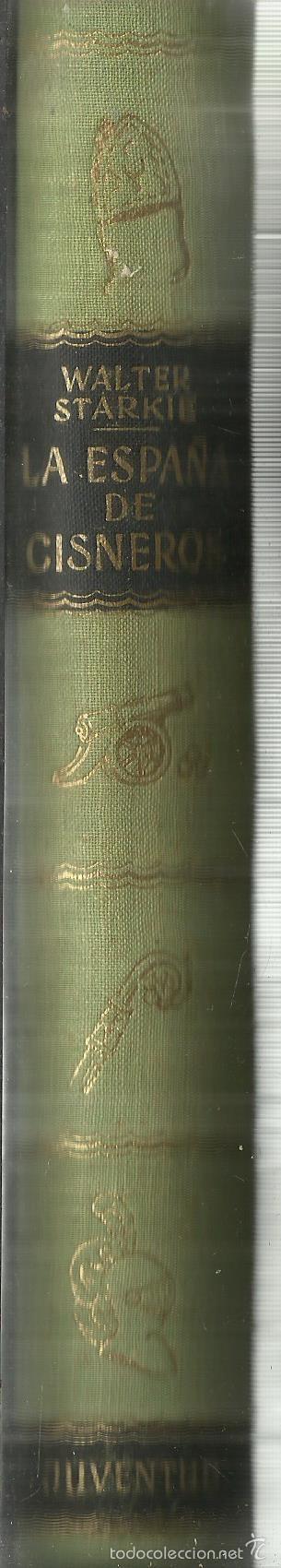 Libros de segunda mano: LA ESPAÑA DE CISNEROS. WALTER STARKIE. EDITORIAL JUVENTUD. BARCLEONA. 1953 - Foto 4 - 186586958