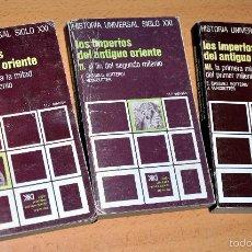 Libros de segunda mano: LOTE DE 3 TOMOS - HISTORIA UNIVERSAL SIGLO XXI - LOS IMPERIOS DEL ANTIGUO ORIENTE - AÑO 1980. Lote 56980828