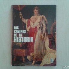 Libros de segunda mano: LOS CAMINOS DE LA HISTORIA -- TOMO II -- EDITORIAL FHER -- 1974. Lote 57024862