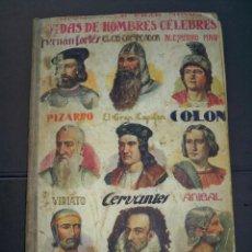 Libros de segunda mano: VIDA DE HOMBRES CELEBRES ALEJANDRO MAGNO CERVANTES QUEVEDO PIZARRO COLON .... Lote 57136937