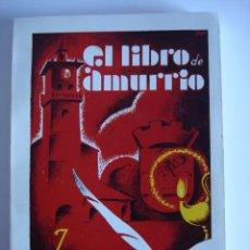 Libros de segunda mano: EL LIBRO DE AMURRIO, JOSÉ MADINABEITIA, 1979. Lote 57257804